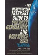 The Unauthorized Trekkers' Guide to the Next Generation and Deep Space Nine - HISE, JAMES van