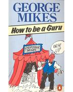 How to be a Guru - George Mikes
