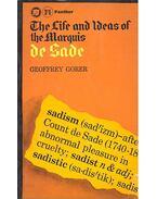 The Life and Ideas of the Marquis de Sade - GORER, GEOFFREY