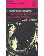 Endstation Sehnsucht (Eredeti cím: A Streetcar Named Desire), Die Glasmenagerie (Eredeti cím: The Glass Menagerie) - Williams, Tennessee