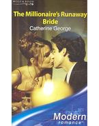 The Millionaire's Runaway Bride - George, Catherine