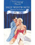 Mission to Seduce - Wentworth, Sally