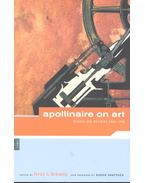 Apollinaire on Art – Essays and Reviews 1902-1918 - BREUNING, LEROY C. (editor)
