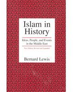 Islam in History – Ideas, People, and Events in the Middle East - Lewis, Bernard