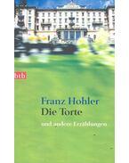 Die Torte - HOHLER, FRANZ