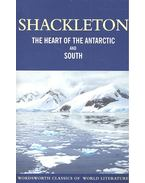 The Heart of the Antarctic and South - SHACKLETON, ERNEST