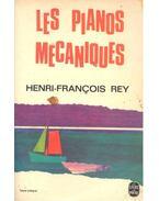 Les pianos mecaniques - REY, HENRI-FRANCOIS