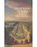Un homme de robes é la cour du roi soleil - L'extravagante histoire de l'abbé de Choisy - REZNIKOFF, NATHALIE