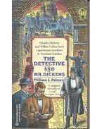The Detective and Mr. Dickens - PALMER, WILLIAM J.