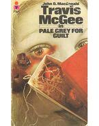 Travis McGee in Pale Grey for Guilt - John D. MacDonald