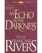 Mark of the Lion #2 – An Echo in the Darkness - Francine Rivers