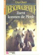 Der Schwalbenhof – Zuerst kommen die Pferde - OVER, UTA