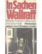 In Sachen Wallraff – Berichte, Analysen, Meinungen und Dokumente - LINDER, CHRISTIAN (editor)
