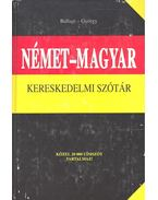 Német-magyar kereskedelmi szótár - BALLAGI, MÓR – GYÖRGY, ALADÁR