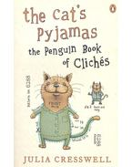 The Cat's Pyjamas – The Penguin Book of Cliches - CRESSWELL, JULIA