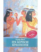Eine ägyptische Königstochter - Ebers, Georg