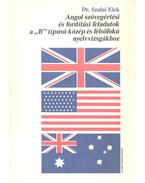 Angol szövegértési és fordítási feladatok a B típusú közép és felsőfokú nyelvvizsgákhoz - Szalai Elek