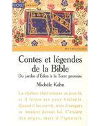 Contes et legendes de la Bible – Du jardin d'Eden a la Terre promise - KAHN, MICHELE