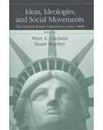Ideas, Ideologies, and Social Movements – The United States Experience Since 1800 - COCLANIS, PETER A. - BRUCHEY, STUART