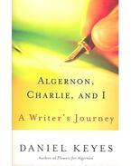 Algernon, Charlie, and I – A Writer's Journey - Daniel Keyes