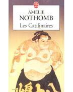 Les Catilinaires - Nothomb, Amélie