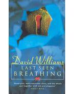 Last Seen Breathing - Williams, David