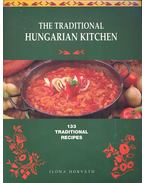 The Traditional Hungarian Kitchen – 133 Traditional Recipes - Horváth Ilona