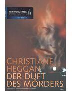 Der Duft des Mörders - Heggan, Christiane