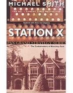 Station X – The Codebreakers of Bletchley Park - SMITH, MICHAEL