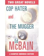 Cop Hater; The Mugger - Ed McBain