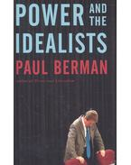 Power and the Idealists or the Passion of Joschka Fischer and its Aftermath - BERMAN, PAUL