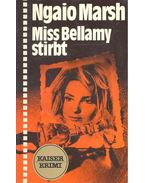 Miss Bellamy stirbt - Marsh, Ngaio