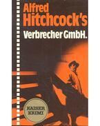Verbrecher GmbH. - Hitchcock, Alfred