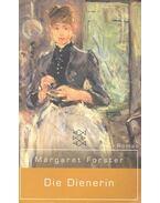 Die Dienerin - FORSTER, MARGARET