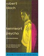 Kennwort Psycho (Eredeti cím: Psycho) - Bloch, Robert