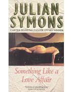 Something Like a Love Affair - Julian Symons