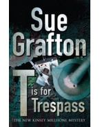 T is for Trespass - Sue Grafton