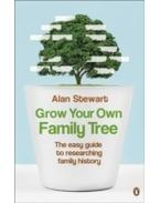 Grow Your Own Family Tree - The Easy Guide to Researching Your Family History - STEWART, ALAN