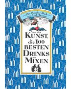 Von der Kunst die 100 besten Drinks zu mixen - HAUSEN, AXEL