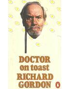 Doctor on Toast - Gordon, Richard