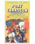 Port Tarascon - derniéres aventures de l'illustre tartarin - Daudet, Alphonse