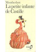 La petite infante de Castille - Montherlant, Henry de