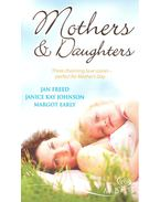 Mothers and Daughters - FREED, JAN – JOHNSON, JANICE KAY – EARLY, JANICE