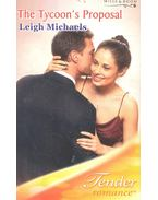 The Tycoon's Proposal - MICHALES, LEIGH