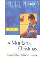 A Montana Christmas - MALLERY, SUSAN – HUGHES, KAREN