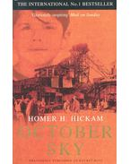 October Sky - HICKAM, HOMER H.