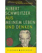 Aus meinem Leben und Denken - Albert Schweitzer