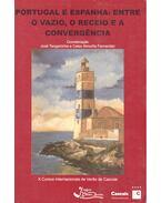 Portugal e Espanha: Entre o vazio, o receio e a convergência - TENGARRINHA, JOSE – FERNANDEZ, ALMUINA (editor)