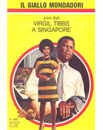 Virgil Tibbs a Singapore - Ball, John