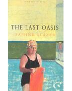 The Last Oasis - GLAZER, DAPHNE